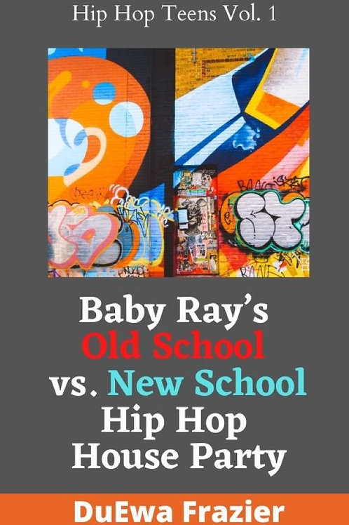Baby Ray's Old School vs. New School Hip Hop House Party by DuEwa Frazier