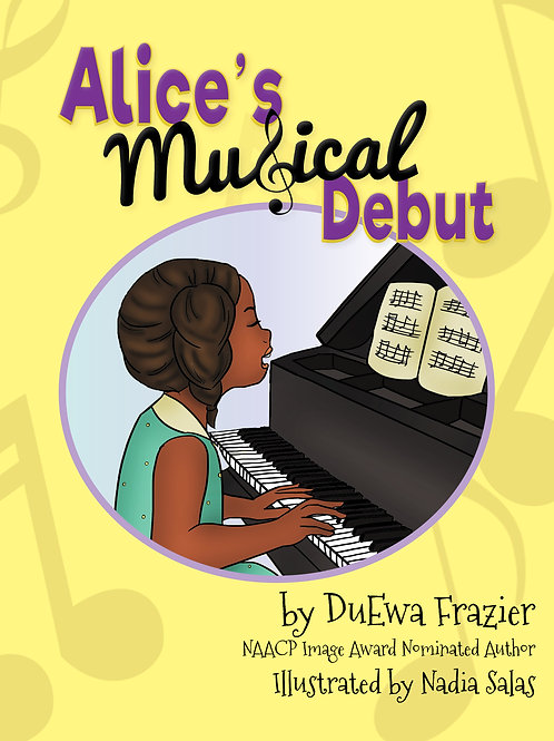 Alice's Musical Debut by DuEwa Frazier, Illustrated by Nadia Salas