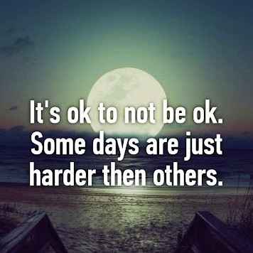 It's Okay To Not Be Okay. Really.