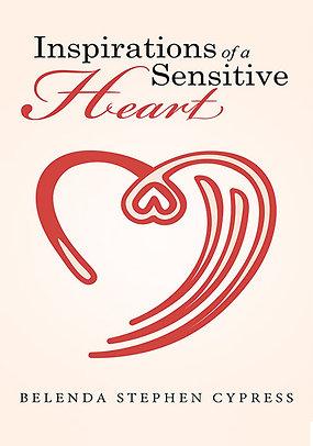 Inspirations of a Sensitive Heart Volume 1