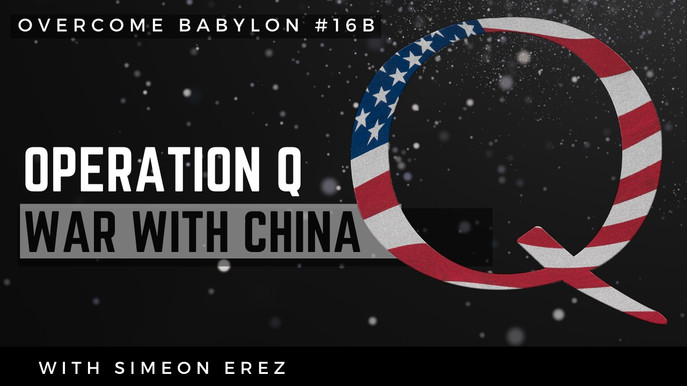 Operation Q, The Plan to Save America, Covert Warfare With China Underway [OB#16b]