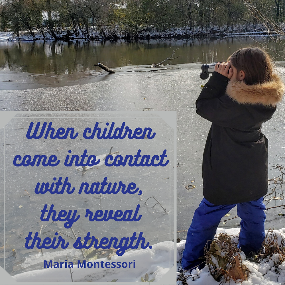 "A child looks stands next to a river and looks through binoculars. Quote reads ""When children come into contact with nature, they reveal their strength. Maria Montessori"