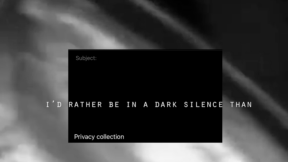 Privacy Collection, I'd rather be in a dark silence than