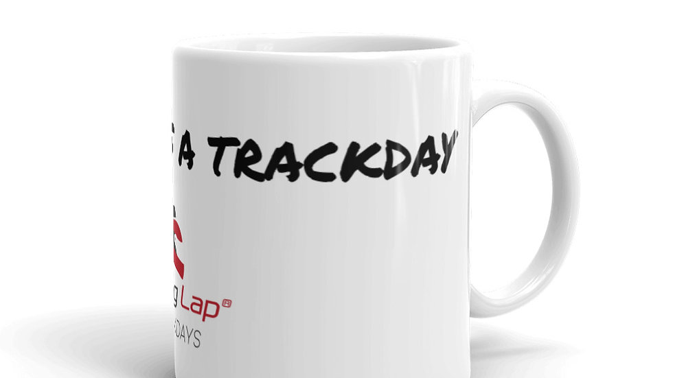 Every Day is a Trackday - Tasse