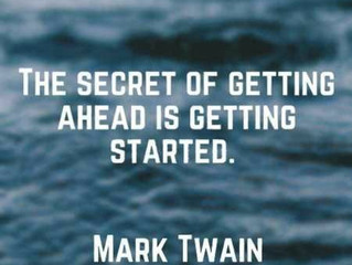 Do you really believe that the secret of getting ahead is getting started? Let's go back to our