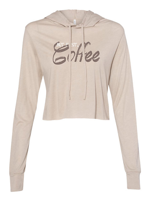 But First, Coffee | Ladies Crop Hoodie