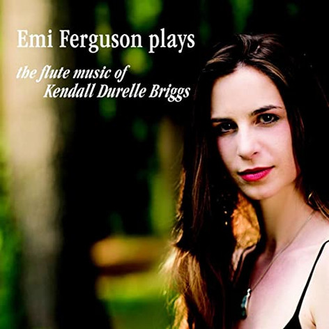 Flute Music of Kendall Briggs
