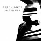 AARON DIEHL: THE VAGABOND