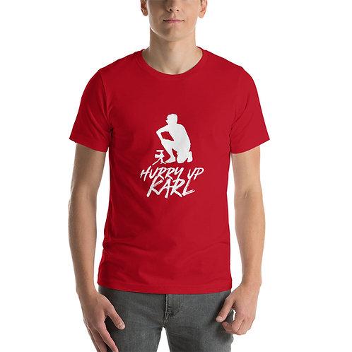 Hurry Up Karl! Short-Sleeve Unisex T-Shirt