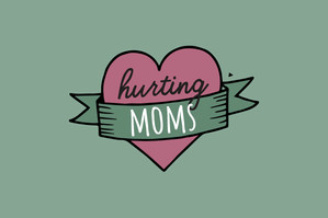 Hurting Moms.jpg