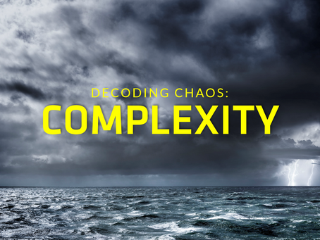 VUCA Decoding Chaos, Part 4: Complexity