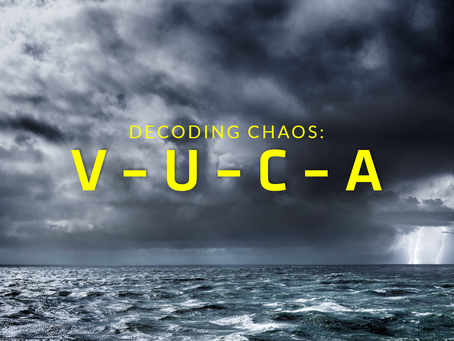 VUCA Decoding Chaos Series: Part 1, Introduction to VUCA