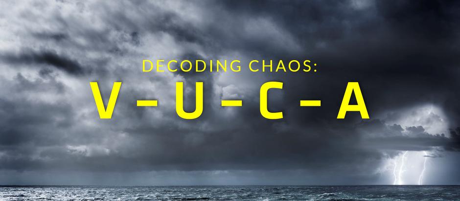 VUCA Decoding Chaos Series: Part 1, Introduction to VUCA