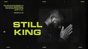 STILL KING.jpg