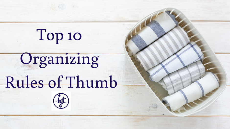 Top 10 Organizing Rules of Thumb
