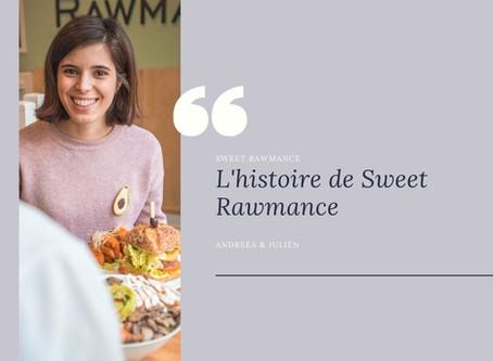 L'histoire du restaurant Sweet Rawmance