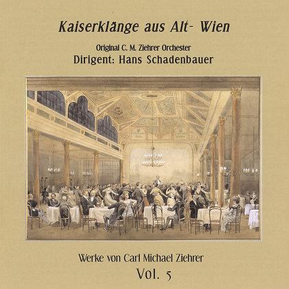 Kaiserklänge aus Alt-Wien - Carl Michael Ziehrer - Vol. 5