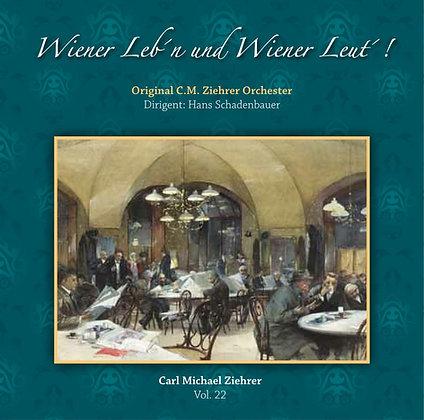 Wiener Leb´n und Wiener Leut´ - Carl Michael Ziehrer Orchester - Vol. 22