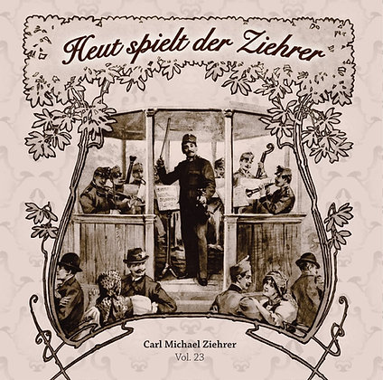 Heut spielt der Ziehrer (Doppel-CD) - Vol. 23