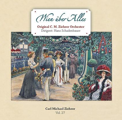 Wien über Alles - Carl Michael Ziehrer Orchester - Vol. 27