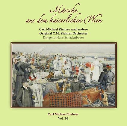 Märsche aus dem kaiserlichen Wien - Carl Michael Ziehrer Orchester - Vol. 16