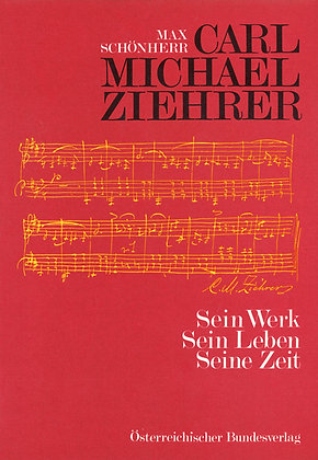 Carl Michael Ziehrer - Sein Werk - Sein Leben - Seine Zeit