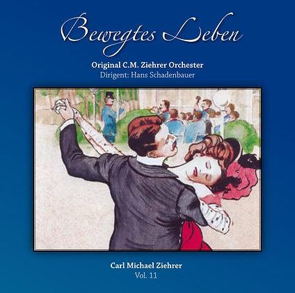 Bewegtes Leben - Carl Michael Ziehrer Orchester - Vol. 11
