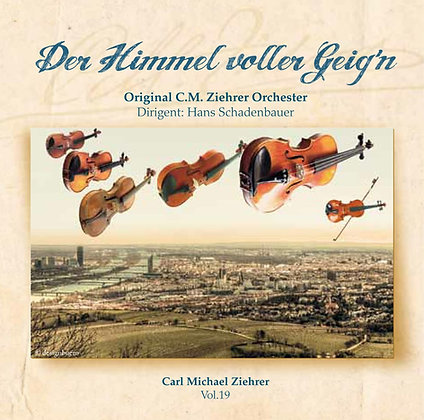 Der Himmel voller Geig´n - Carl Michael Ziehrer - Vol. 19