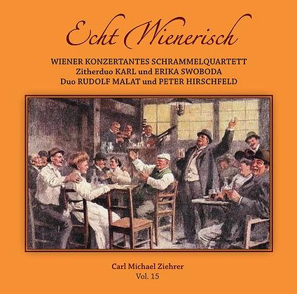 Echt Wienerisch - Carl Michael Ziehrer Orchester - Vol. 15