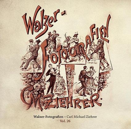 Walzer - Fotografien - Carl Michael Ziehrer Orchester - Vol. 26