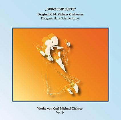 Durch die Lüfte - Carl Michael Ziehrer Orchester - Vol. 9