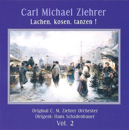 Lachen, kosten, tanzen! - Carl Michael Ziehrer - Vol. 2