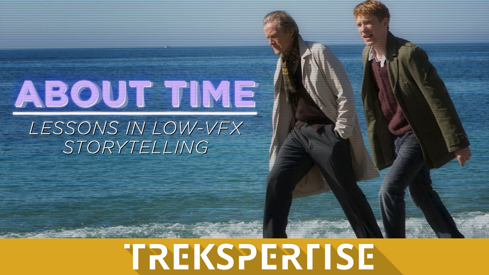 NEW ESSAY: About Time - Lessons In Low-VFX Storytelling