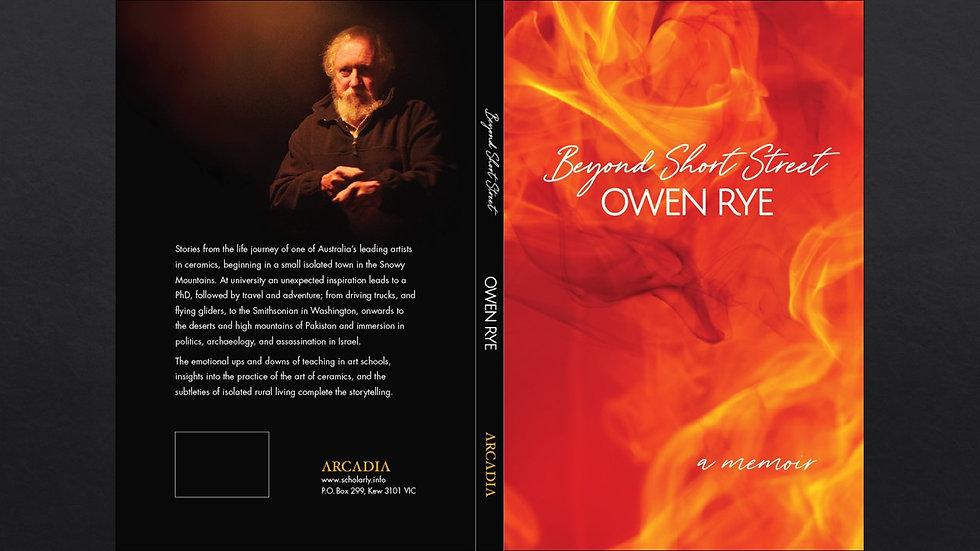 BEYOND SHORT STREET A Memoir by Owen Rye