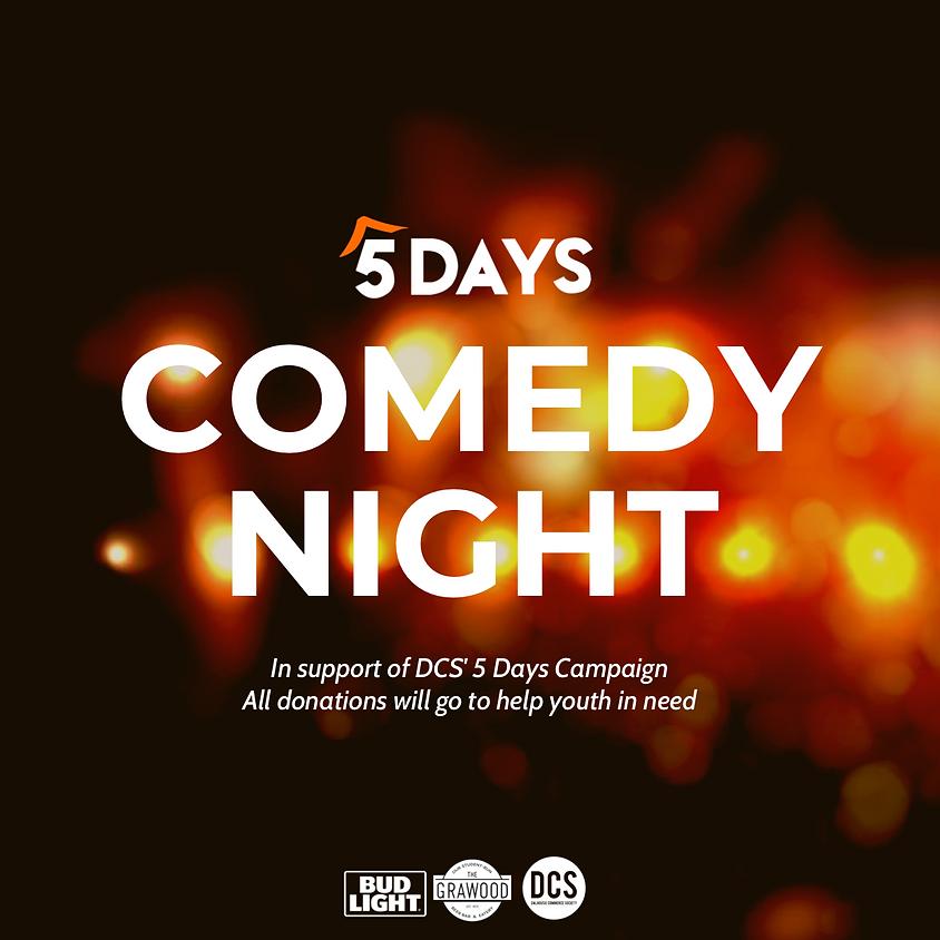 5 Days Comedy Night Fundraiser