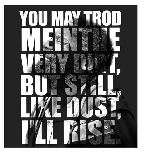 Like dust, i'll rise.