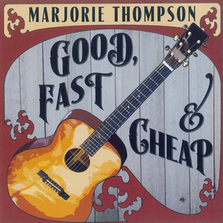 Marjorie Thompson:  Good, Fast & Cheap (2009) - Christian Cassan Credits:  Mixer Engineer Drums Percussion