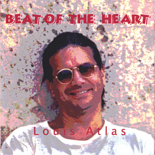 Louis Atlas:  Beat of the Heart (2000) - Christian Cassan Credits:  Producer Mixer Engineer  Multi-Instrumentalist