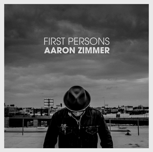 Aaron Zimmer:  First Persons (2013) - Christian Cassan Credits:  Producer Mixer Engineer  Multi-Instrumentalist