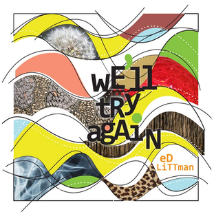 Ed Littman:  We'll Try Again (2009) - Christian Cassan Credits:  Producer Mixer Engineer Drums  Percussion