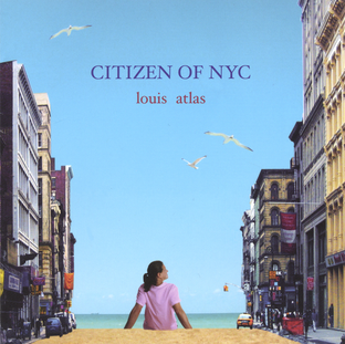 Louis Atlas:  Citizen of NYC (2004) - Christian Cassan Credits: Producer Mixer Engineer  Multi-Instrumentalist