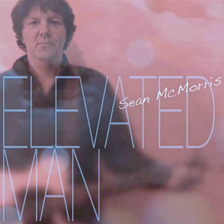 Sean McMorris:  Elevated Man (2015) - Christian Cassan Credits:  Producer Mixer Engineer  Multi-Instrumentalist