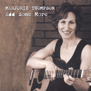Marjorie Thompson:  Add Some More (2003) - Christian Cassan Credits:  Mixer Engineer Drums Percussion