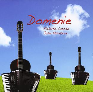 Roberto Cassan & John Muratore:  Domenie (2010) - Christian Cassan Credits:  Mixer Engineer
