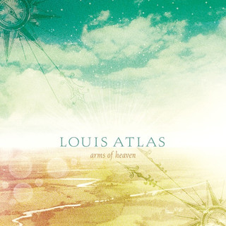 Louis Atlas:  Arms of Heaven (2016) - Christian Cassan Credits:  Producer Mixer Engineer  Multi-Instrumentalist