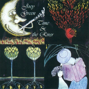 Joey Green:  Time & the River (1998) - Christian Cassan Credits:  Producer Mixer Engineer  Multi-Instrumentalist
