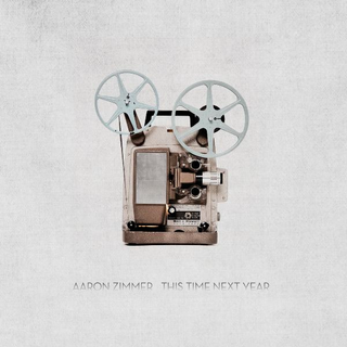 Aaron Zimmer:  This Time Next Year (2011) - Christian Cassan Credits:  Producer Mixer Engineer  Multi-Instrumentalist