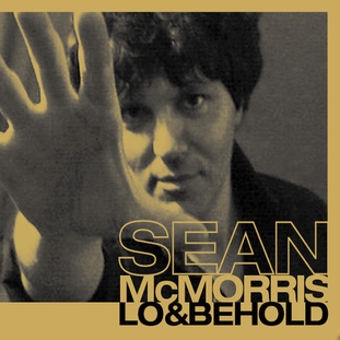 Sean McMorris:  Lo & Behold (2013) - Christian Cassan Credits: Producer Mixer Engineer  Multi-Instrumentalist