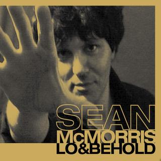 Sean McMorris:  Lo & Behold (2013) - Christian Cassan Credits: Producer Mixer Engineer  Multi-Instrumentalist