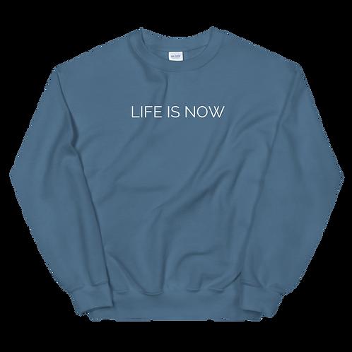 """""""Life Is Now"""" Balanced Life Sweatshirt"""